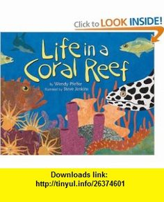 Life in a Coral Reef (Lets-Read-and-Find-Out Science 2) (9780060295530) Wendy Pfeffer, Steve Jenkins , ISBN-10: 0060295538  , ISBN-13: 978-0060295530 ,  , tutorials , pdf , ebook , torrent , downloads , rapidshare , filesonic , hotfile , megaupload , fileserve