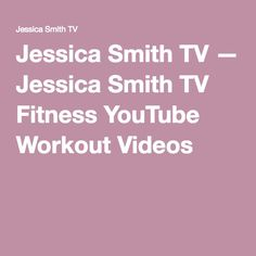 Jessica Smith TV — Jessica Smith TV Fitness YouTube Workout Videos