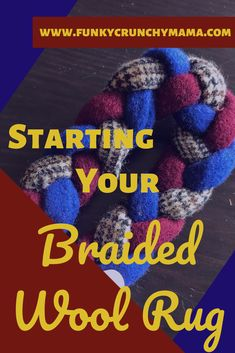 The fifth post in a seven post series on wool rug braiding. The prep is done -- it's time to start braiding! Braided Wool Rug, Woven Rug, Rag Rug Diy, Diy Rugs, Rag Rug Tutorial, Braided Rug Tutorial, Braided T Shirts, Mug Rug Patterns, Sewing Patterns