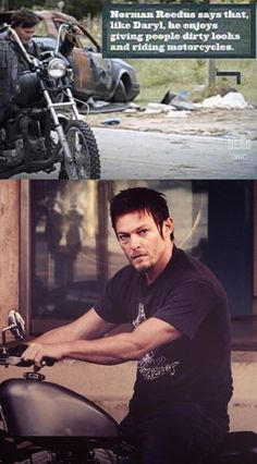 Norman Reedus says that like Daryl, he enjoys giving people dirty looks and riding motorcycles.  [love it!]