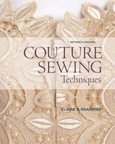ISSUU - Couture sewing techniques claire shaeffer by Nerea Esteban Sewing Lessons, Sewing Hacks, Sewing Tutorials, Sewing Patterns, Sewing Tips, Sewing Projects, Sewing School, Sewing Class, Love Sewing