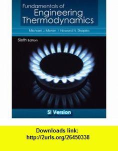 Fundamentals of Thermodynamics (9780470540190) Michael J. Moran, Howard N. Shapiro , ISBN-10: 0470540192  , ISBN-13: 978-0470540190 ,  , tutorials , pdf , ebook , torrent , downloads , rapidshare , filesonic , hotfile , megaupload , fileserve