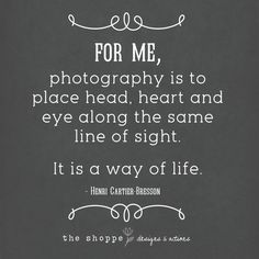 Photography quote I love