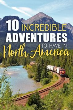 You don't need to travel far to have the adventure of a lifetime. Whether you want to dive into the depths of the Caribbean Sea or get a view from above the Canadian Rockies, there is an adventure waiting for you. Here are 10 incredible experiences to have in North America!