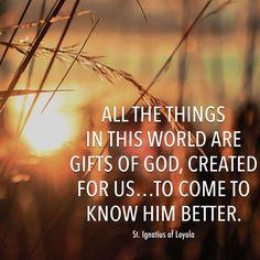 Ignatius reminds us that all of creation speaks to us of God. Catholic Quotes, Religious Quotes, Spirit Quotes, Faith Quotes, Catholic Saints, Roman Catholic, St Ignatius Of Loyola, Girl God, Inspirational Prayers