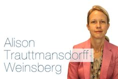 Alison Trauttmansdorff-Weinsberg                                          graduated with a degree in International Business and German in 1993. Her career in HR started with Goldman Sachs, where she worked for 14 years before moving to Rothschild to assume the role of HR Director.