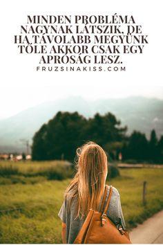 SIker  - Minden probléma nagynak látszik, de ha távolabb megyünk tőle akkor csak egy apróság lesz - Nézd meg a weboldalt Minden, Tolkien