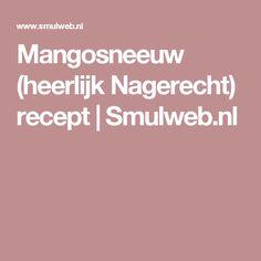 Mangosneeuw (heerlijk Nagerecht) recept   Smulweb.nl