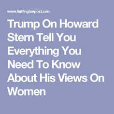 news post politics clips show trump talking about rating womens bodies reminiscing infidelity howard