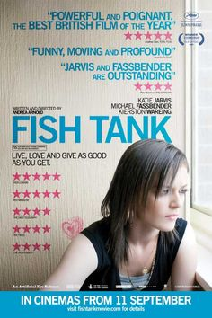 Fish Tank 2009 - Andrea Arnold. to watch