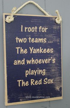 NYY ~ I root for two teams - the Yankees and whoever's playing the Red Sox - baseball - wooden sign on Etsy, $18.50