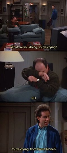 It's OK to be sensitive. | 21 Life Lessons You Learned From George Costanza