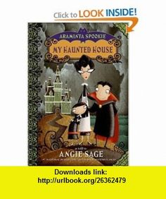 Araminta Spookie 1 My Haunted House (9780060774813) Angie Sage, Jimmy Pickering , ISBN-10: 0060774819  , ISBN-13: 978-0060774813 ,  , tutorials , pdf , ebook , torrent , downloads , rapidshare , filesonic , hotfile , megaupload , fileserve