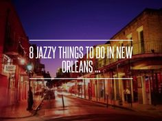 8 Jazzy Things to Do in New Orleans … Things to do in New Orleans are not hard to find. New Orleans is like nowhere else in the world.