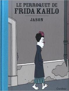 Le perroquet de Frida Kahlo - Jason, Hubert - Livres