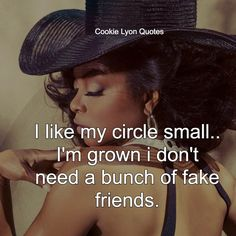 My circle is so small it will fit on a dime. My Life Quotes, Faith Quotes, Girl Quotes, True Quotes, Woman Quotes, Best Quotes, Small Circle Quotes, Cookie Lyon Quotes, African American Quotes