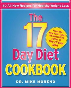 The 17 Day Diet Cookbook: 80 All New Recipes for Healthy Weight Loss  Sale Price: $12.24
