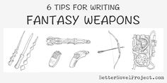 6 Tips or Writing Fantasy Weapons