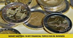 The topic of money is central to any ESL Business course . Finance, borrowing, investing and banking all connect to almost every aspect of the business world, and the vocabulary and concepts