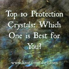 Top 10 Protection Crystals: Which One is Best for You? http://krista-mitchell.com/blog/protectivecrystals (scheduled via http://www.tailwindapp.com?utm_source=pinterest&utm_medium=twpin&utm_content=post111340111&utm_campaign=scheduler_attribution)