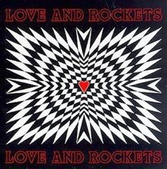 Love and Rockets. Love and Rockets.