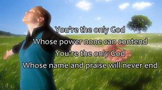 You Are God Alone (not a god) - Phillips, Craig & Dean (Best Worship Song with Lyrics) by Glory To Father God - Youtube