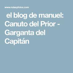 el blog de manuel: Canuto del Prior - Garganta del Capitán Cadiz, Malaga, Blog, Chokers, Blogging