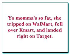 """""""Yo momma's so fat..."""" ~ Now, how to fit Kohl's & Meijer in there..."""