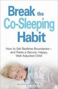 Break the Co-Sleeping Habit: How to Set Bedtime Boundaries - and Raise a Secure, Happy, Well-Adjusted Child Valerie Levine 1598699016 9781598699012 How old is too old for children to sleep with their parents? If this question even Home Remedies For Snoring, Insomnia Causes, Eczema Symptoms, Bed Wetting, Dental Bridge, Potty Training Tips, What To Use, Trying To Sleep, Sleepless Nights