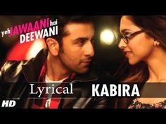 I liked this song :))))) Re Kabira Yeh Jawaani Hai Deewani Full Song With Lyrics