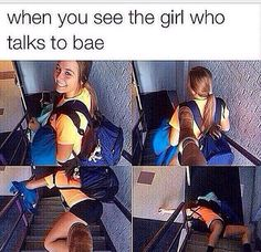 Girl who talks to bae. Just kidding of course. I love it when all the girls want YOUR bae, A! Funny Facts, Funny Memes, Jokes, Relationship Memes, Relationships, Relationship Problems, Can't Stop Laughing, Twisted Humor, The Girl Who