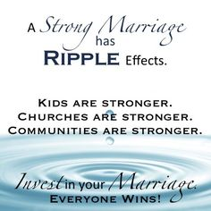 The Ripple Effects of a STRONG Marriage impacts SO MUCH!