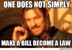 One Does Not Simply Meme | one does not simply make a bill become a law You dont walk ... meme