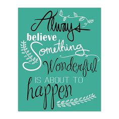 """Featuring charming black and white typography over a teal background, the """"Believe Something Wonderful"""" Canvas Wall Art offers a word of encouragement whenever it might be needed. Brings inspiration to your home or the home of someone special. Self Love Quotes, Happy Quotes, Great Quotes, Me Quotes, Sister Quotes, Happiness Quotes, Friend Quotes, Wisdom Quotes, Bible Quotes"""