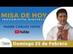 MI RINCON ESPIRITUAL: Misa de Hoy (Eucaristía Digital) Domingo 25 Febrer...