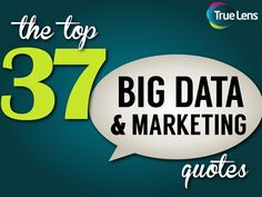 top-10-marketing-big-data-quotes-e-book by TrueLens via Slideshare