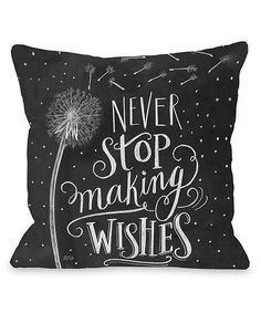 Another great find on 'Never Stop Making Wishes' Throw Pillow (Diy Pillows Quotes) Baby Pillows, Linen Pillows, Decorative Pillows, Plush Pillow, Cushions, Decor Pillows, No Sew Pillow Covers, Lily And Val, Pillow Quotes