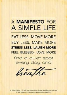 My life goal. The best advice on health and wellness I can give is to simplify.