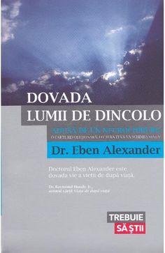 Creierul doctorului Eben Alexander a fost atacat de o boala extrem de rara. Timp de sapte zile s-a aflat in coma. Apoi, tocmai cand doctorii se gandeau sa intrerupa tratamentul, ochii bolnavului s-au deschis brusc. Se intorsese in lumea aceasta. Insanatosirea lui Alexander este un miracol medical. Dar adevaratul miracol al povestii sale se afla altundeva......