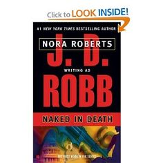 Naked in Death (In Death, Book 1)- the book that started it all!! Book 34 is coming out this fall!