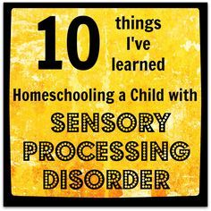 Homeschooling and Sensory Processing Disorder @Christel Swasey Swasey Swasey White must read!