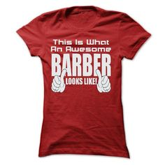THIS IS AN AWESOME Barber LOOKS LIKE T SHIRTS #floral tee #tshirt quotes. CHECK PRICE  => https://www.sunfrog.com/LifeStyle/THIS-IS-AN-AWESOME-Barber-LOOKS-LIKE-T-SHIRTS-Ladies.html?68278