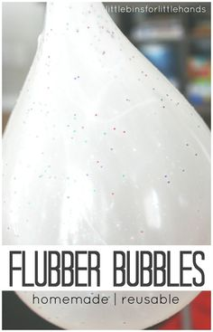 Flubber Reusable Bubbles Activity