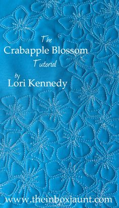 The Crabapple Blossom-A Free Motion Quilt Tutorial   The Inbox Jaunt