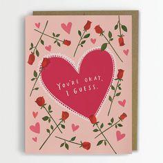 You're Okay I Guess / Valentine Card Funny by emilymcdowelldraws, $4.50