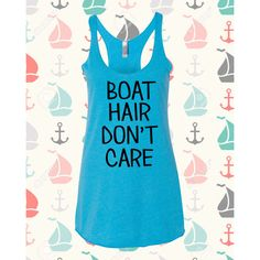 Boat Hair Don't Care Tank Top Different Colors Available ($15) ❤ liked on Polyvore featuring tops, pink, tanks, women's clothing, racer back tank, blue racerback tank, racerback tank, flat top and racer back tank tops