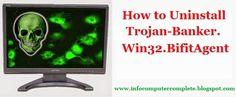How to Uninstall Trojan-Banker.Win32.BifitAgent of windows computer actually: