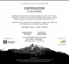 Conversations of the Elements - a photography exhibition .. 29th July '16  L&P hutheesing art gallery  CEPT Campus Save the date !! #exhibition #photography #kargil #hundarman #srinagar #shashi #sws2016 #ceptsws2016 #artgallery #hutheesing #lifeatcept