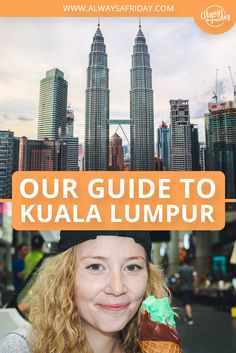 OUR GUIDE TO KUALA LUMPUR - The capital city of Malaysia and a huge airport hub, this means if you're travelling around Asia, chances are you'll be... Continue Reading - http://www.alwaysafriday.com/guide-to-kuala-lumpur/ - Don't forget to Repin and Follow!