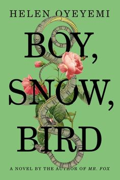Boy, Snow, Bird by Helen Oyeyemi | 32 Of The Most Beautiful Book Covers Of 2014